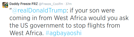 Ebola: Freeze of CoolFM comes out against Donald Trump